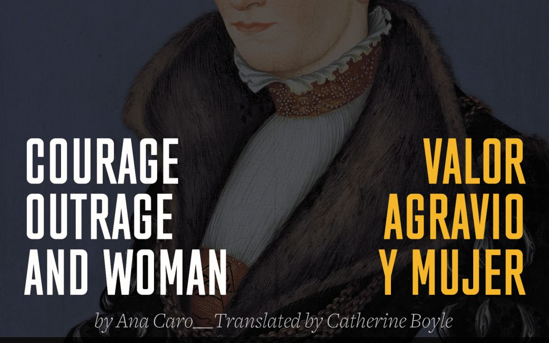 'Courage, outrage and woman', by Ana Caro: online reading and conversation
